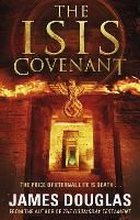 The Isis Covenant: A high-octane, full-throttle historical conspiracy thriller you won't be able to stop reading (Paperback)