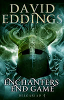 Enchanters' End Game: Book Five Of The Belgariad - The Belgariad (TW) (Paperback)