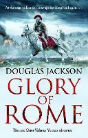 Glory of Rome: (Gaius Valerius Verrens 8) - Gaius Valerius Verrens (Paperback)