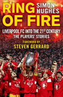 Ring of Fire: Liverpool into the 21st century: The Players' Stories (Paperback)