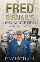 Fred Dibnah's Victorian Heroes (Paperback)