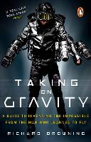 Taking on Gravity: A Guide to Inventing the Impossible from the Man Who Learned to Fly (Paperback)