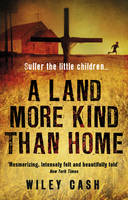 A Land More Kind Than Home
