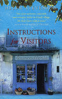 Instructions for Visitors: Life and Love in a French Town (Paperback)