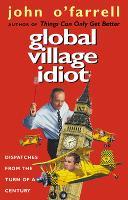 Global Village Idiot (Paperback)