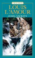 Jubal Sackett: The Sacketts: A Novel - Sacketts 4 (Paperback)