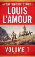 The Collected Short Stories of Louis L'Amour Vol 1