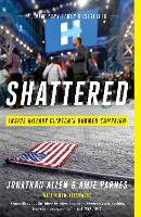 Shattered: Inside Hillary Clinton's Doomed Campaign (Paperback)