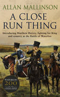 A Close Run Thing (The Matthew Hervey Adventures: 1) - Matthew Hervey (Paperback)