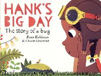 Hank's Big Day: The Story of a Bug (Hardback)