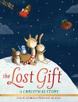 The Lost Gift: A Christmas Story (Hardback)