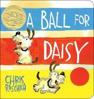 A Ball for Daisy: (Caldecott Medal Winner) (Board book)