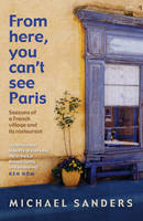 From Here, You Can't See Paris (Paperback)