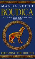 Boudica: Dreaming The Hound: A Novel of Roman Britain: Boudica 3 - Boudica (Paperback)