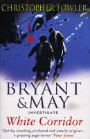 White Corridor: (Bryant & May Book 5) - Bryant & May (Paperback)