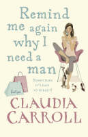 Remind Me Again Why I Need a Man (Paperback)