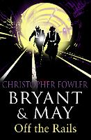 Bryant and May Off the Rails (Bryant and May 8): (Bryant & May Book 8) - Bryant & May (Paperback)