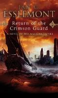 Return Of The Crimson Guard: A Novel of the Malazan Empire - Malazan Empire (Paperback)