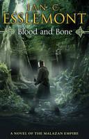 Blood and Bone: A Novel of the Malazan Empire - Malazan Empire (Paperback)