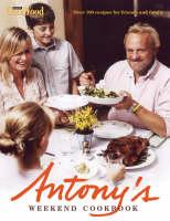 Antony's Weekend Cookbook (Hardback)