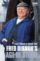 Fred Dibnah's Age Of Steam (Paperback)