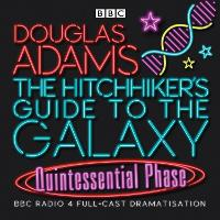 The Hitchhiker's Guide To The Galaxy: Quintessential Phase - Hitchhiker's Guide (radio plays) (CD-Audio)