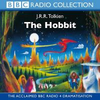 The The Hobbit: The Hobbit BBC Radio Full-cast Dramatisation (CD-Audio)