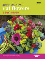 Grow Your Own Cut Flowers (Hardback)