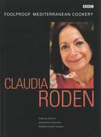 Claudia Roden's Foolproof Mediterranean Cookery (Hardback)