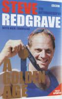 Steve Redgrave - A Golden Age