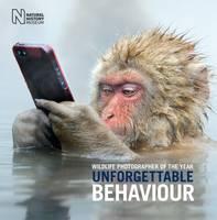Wildlife Photographer of the Year: Unforgettable Behaviour - Wildlife Photographer of the Year (Hardback)