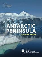 Antarctic Peninsula: A Visitor's Guide (Hardback)