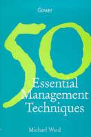 50 Essential Management Techniques (Paperback)