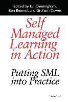 Self Managed Learning in Action: Putting SML into Practice (Hardback)