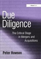 Due Diligence: The Critical Stage in Mergers and Acquisitions (Hardback)