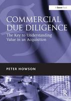 Commercial Due Diligence: The Key to Understanding Value in an Acquisition (Hardback)