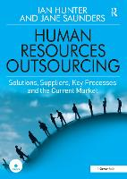 Human Resources Outsourcing: Solutions, Suppliers, Key Processes and the Current Market (Hardback)