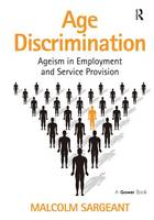 Age Discrimination: Ageism in Employment and Service Provision (Hardback)