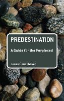 Predestination: A Guide for the Perplexed - Guides for the Perplexed (Paperback)