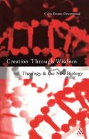 Creation Through Wisdom: Theology and the New Biology (Paperback)