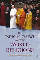 The Catholic Church and the World Religions: A Theological and Historical Account (Paperback)