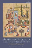 The Bible and the Qur'an: Biblical Figures in the Islamic Tradition (Hardback)