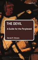 The Devil: A Guide for the Perplexed - Guides for the Perplexed (Hardback)