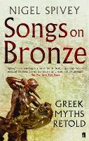 Songs on Bronze: Greek Myths Retold (Paperback)