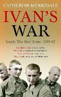 Ivan's War: The Red Army at War 1939-45 (Paperback)