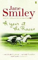 A Year at the Races: Reflections on Horses, Humans, Love, Money and Luck (Paperback)