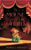 The Mouse and His Child - Faber Children's Classics (Paperback)