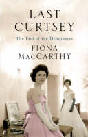 Last Curtsey: The End of the Debutantes (Hardback)
