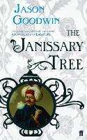The Janissary Tree - Yashim the Ottoman Detective (Paperback)