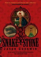 The Snake Stone - Yashim the Ottoman Detective (Hardback)